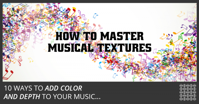 How To Master Musical Textures